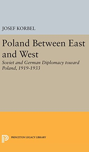 9780691651194: Poland Between East and West: Soviet and German Diplomacy toward Poland, 1919-1933 (Princeton Legacy Library)