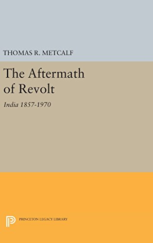 9780691651248: Aftermath of Revolt: India 1857-1970 (Princeton Legacy Library)