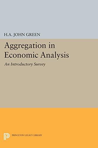 9780691651439: Aggregation in Economic Analysis (Princeton Legacy Library)