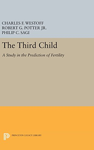 9780691651705: Third Child: A Study in the Prediction of Fertility (Office of Population Research)