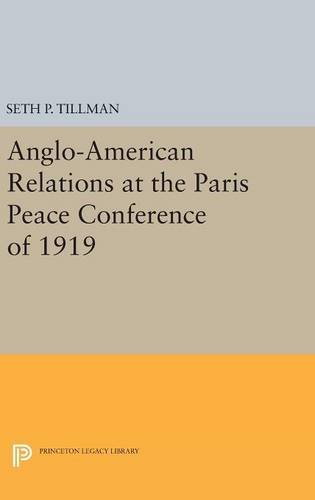 9780691652115: Anglo-American Relations at the Paris Peace Conference of 1919 (Princeton Legacy Library)