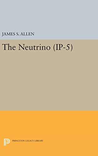 9780691652726: The Neutrino. (IP-5) (Investigations in Physics)