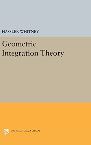 Geometric Integration Theory (Princeton Legacy Library): Hassler Whitney