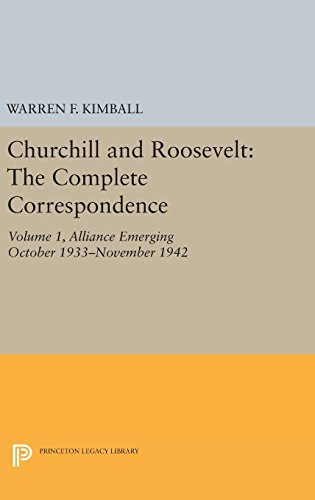 9780691653860: Churchill and Roosevelt, Volume 1: The Complete Correspondence (Princeton Legacy Library)