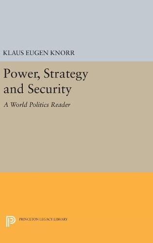 9780691654058: Power, Strategy and Security: A World Politics Reader (Center for International Studies, Princeton University)