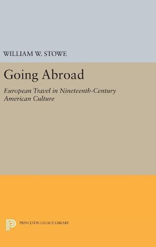 9780691654409: Going Abroad: European Travel in Nineteenth-Century American Culture