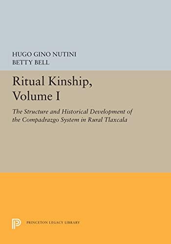 Ritual Kinship, Volume I and#8211; The Structure: Hugo Gino Nutini