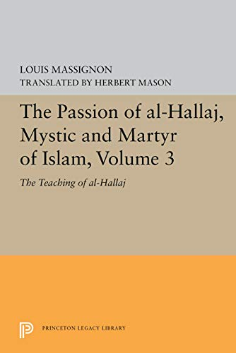 The Passion of Al-Hallaj, Mystic and Martyr: Louis Massignon (author)