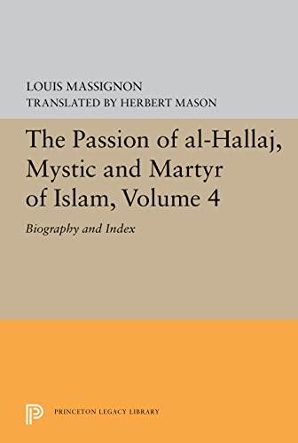 The Passion of Al-Hallaj, Mystic and Martyr: Louis Massignon