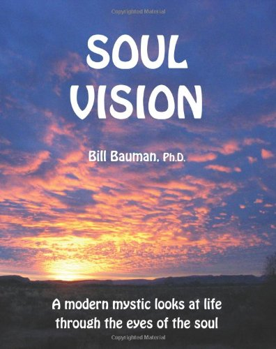 9780692000045: Soul Vision: A modern mystic looks at life through the eyes of the soul