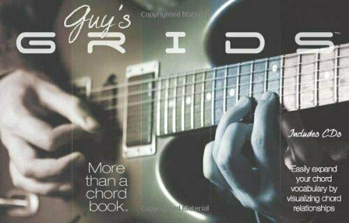 9780692001042: Guy's Grids: More Than a Chord Book, Includes CD (Easily Expand Your Chord Vocabulary by Visualizing Chord Relationships)