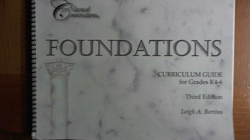 Foundations Curriculum Guide, 3rd Edition Second Printing: Leigh A. Bortins