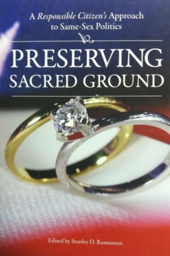 9780692001561: Preserving Sacred Ground: A Responsible Citizen's Approach to Same-Sex Politics