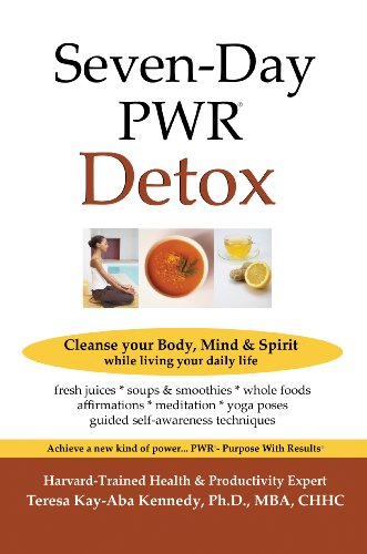 9780692002681: Seven-Day PWR Detox: Cleanse your Body, Mind & Spirit While Living Your Daily Life