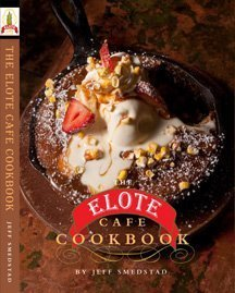 The Elote Cafe Cookbook