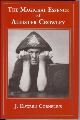 9780692007327: The Magickal Essence of Aleister Crowley