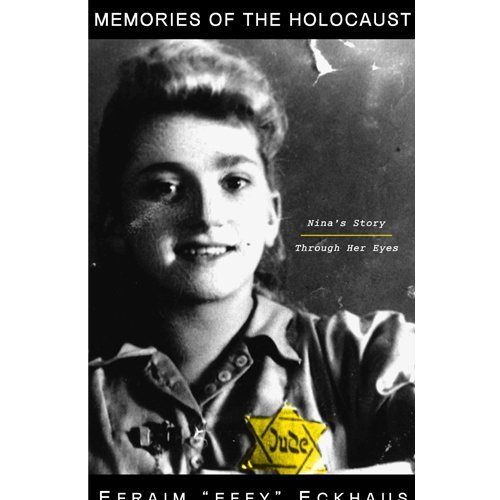 9780692007341: Memories of the Holocaust: Nina's Story, Through Her Eyes