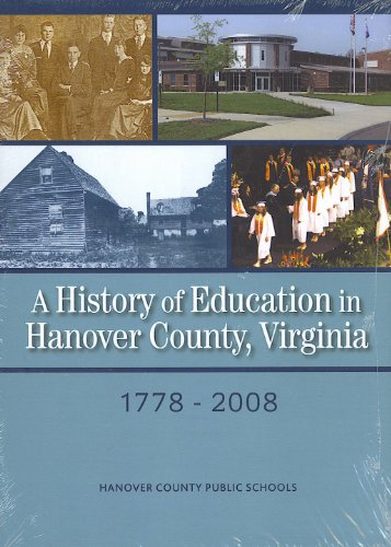 9780692007426: A History of Education in Hanover County, Virginia 1778-2008