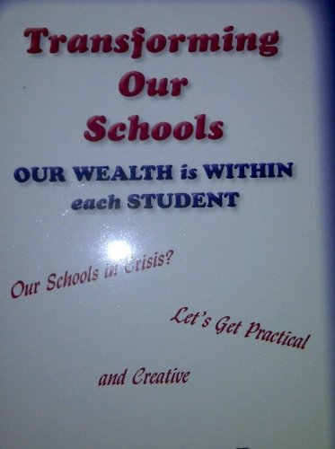 TRANSFORMING OUR SCHOOL: Our Wealth is Within Each Student: Stan Ross