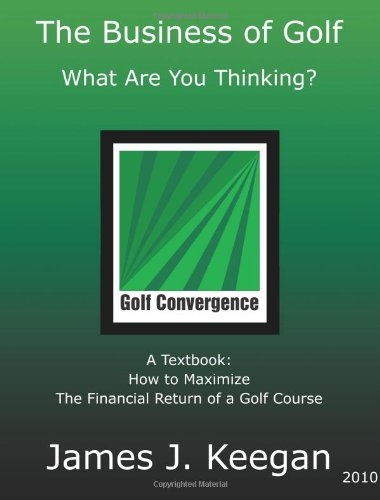 9780692008416: The Business of Golf: What Are You Thinking?