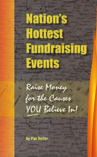 Nation's Hottest Fundraising Events: Raise Money for the Causes You Believe in!: Seiler, Pat