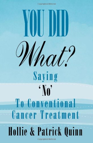 You Did What? Saying 'No' To Conventional: Quinn, Hollie; Quinn,