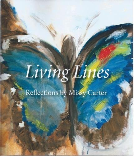 Living Lines Reflections by Missy Carter: Missy Carter