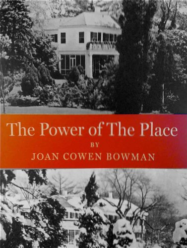 The Power of the Place: Joan Cowen Bowman