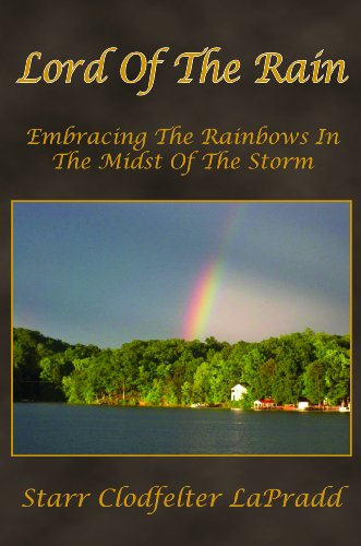 9780692010457: Lord of the Rain (Embracing The Rainbows In The Midst Of The Storm)