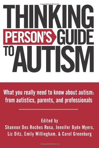 9780692010556: Thinking Person's Guide to Autism: Everything You Need to Know from Autistics, Parents, and Professionals: 1