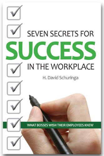 9780692012819: Seven Secrets for Success in the Workplace: What Bosses Wish Their Employees Knew