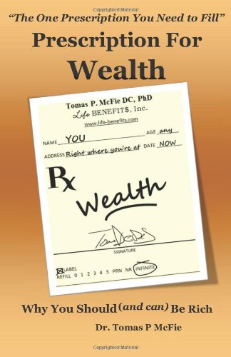 9780692013144: Prescription for Wealth: Why You Should And Can Be Rich