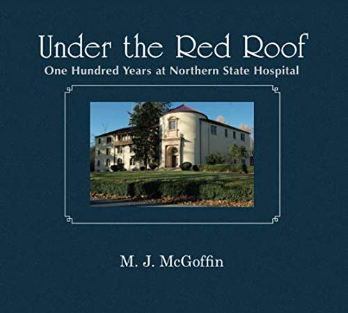 9780692013731: Under The Red Roof: One Hundred Years At Northern State Hospital