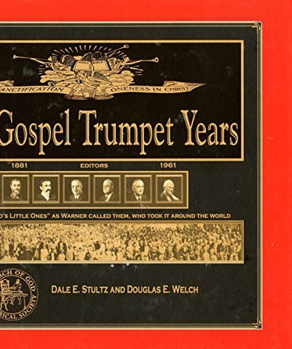 9780692015056: The Gospel Trumpet Years : 1881-1961 A Historical Look at What Became the Church of God (Anderson)