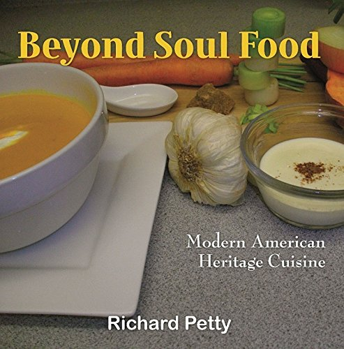 Beyond Soul Food: Modern American Heritage Cuisine (0692017194) by Richard Petty