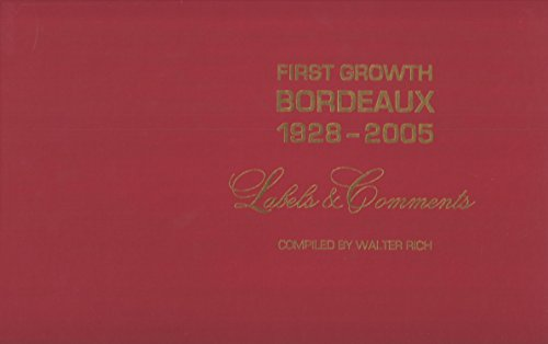 First Growth Bordeaux: 1928-2005: Labels Comments (Hardback): Walter Rich
