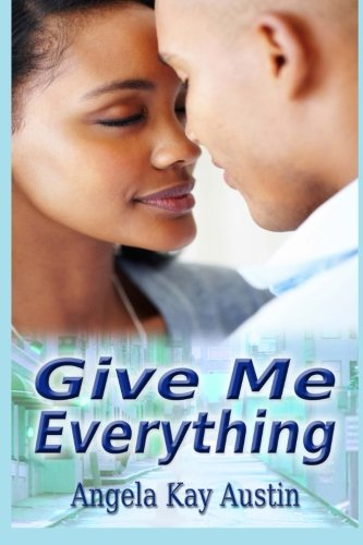 9780692021408: Give Me Everything