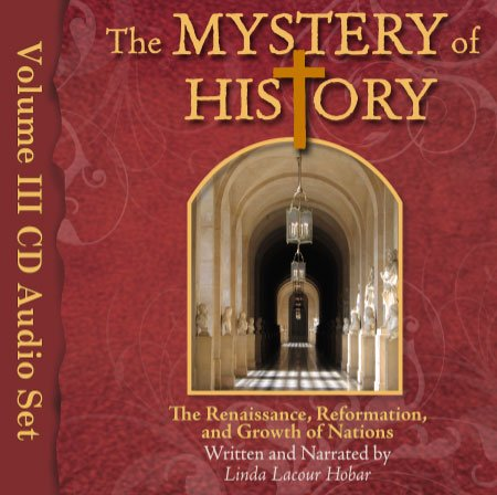 9780692021729: Mystery of History 3 CD Audio Set Renaissance, Reformation, Growth of Nations