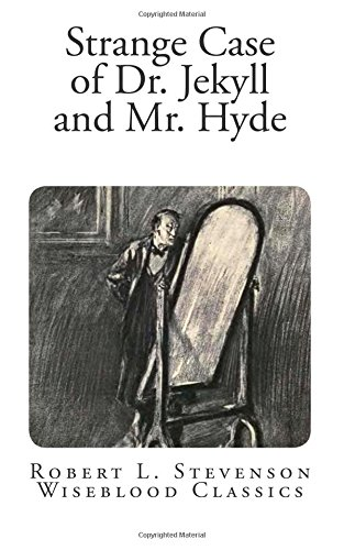 9780692023600: Strange Case of Dr. Jekyll and Mr. Hyde (Wiseblood Classics) (Volume 33)