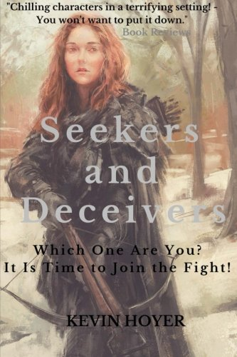 9780692023747: Seekers and Deceivers: Which One are You? It Is Time to Join the Fight!