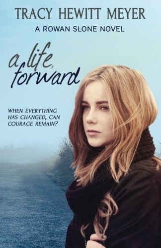A Life, Forward: A Rowan Slone Novel (Volume 2): Tracy Hewitt Meyer