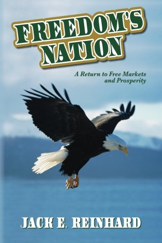 9780692025208: Freedom's Nation: A Return to Free Markets and Prosperity