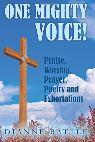 9780692026267: One Mighty Voice!: Praise, Worship, Prayer, Poetry and Exhortations