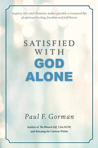 Satisfied With God Alone: Gorman, Mr Paul F