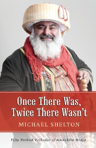 9780692026564: Once There Was, Twice There Wasn't: Fifty Turkish Folktales of Nasreddin Hodja