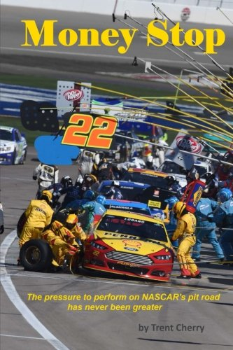 9780692027417: Money Stop: The Pressure on Nascar's Pit Road Has Never Been Greater