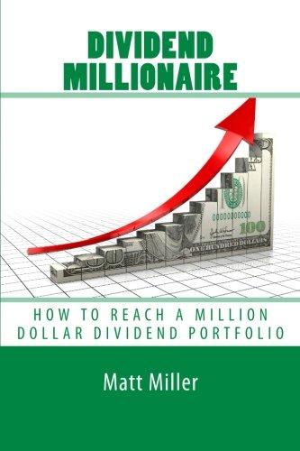 9780692027820: Dividend Millionaire: How To Reach A Million Dollar Dividend Portfolio