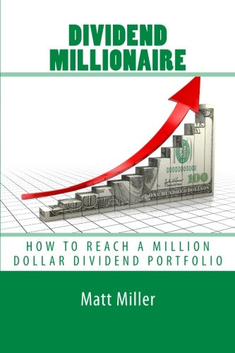 9780692027820: Dividend Millionaire: How To Reach A Million Dollar Dividend Portfolio