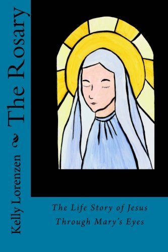 The Rosary: The Life Story of Jesus