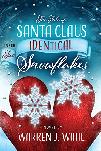 The Tale of Santa Claus and the Two Identical Snowflakes: Warren J. Wahl